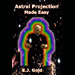 Photo of cover of book, Astral Projection Made Easy